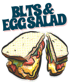 BLTs & Egg Salad